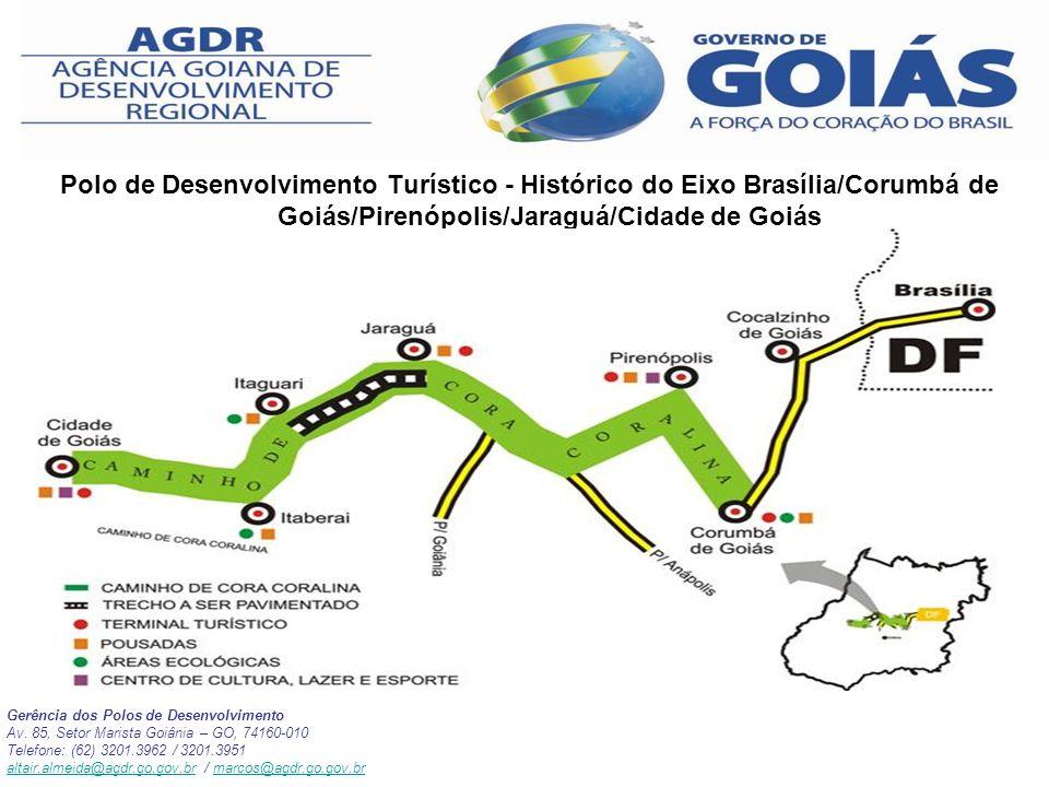 Polo de Desenvolvimento Turístico - Histórico do Eixo Brasília/Corumbá de Goiás/Pirenópolis/Jaraguá/Cidade de Goiás