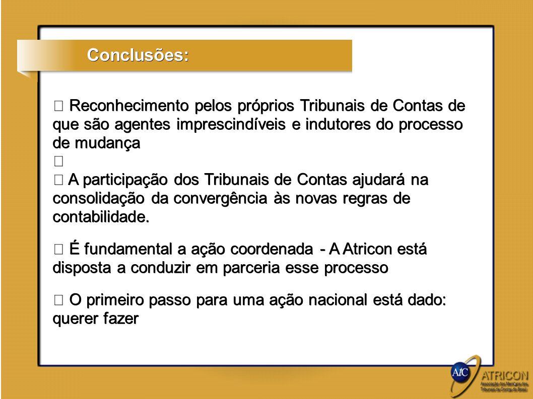 Conclusões:Reconhecimento pelos próprios Tribunais de Contas de que são agentes imprescindíveis e indutores do processo de mudança.