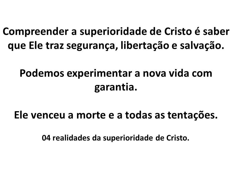 04 realidades da superioridade de Cristo.