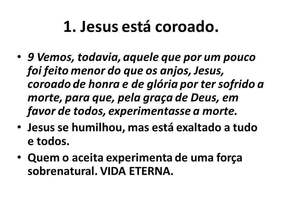 1. Jesus está coroado.