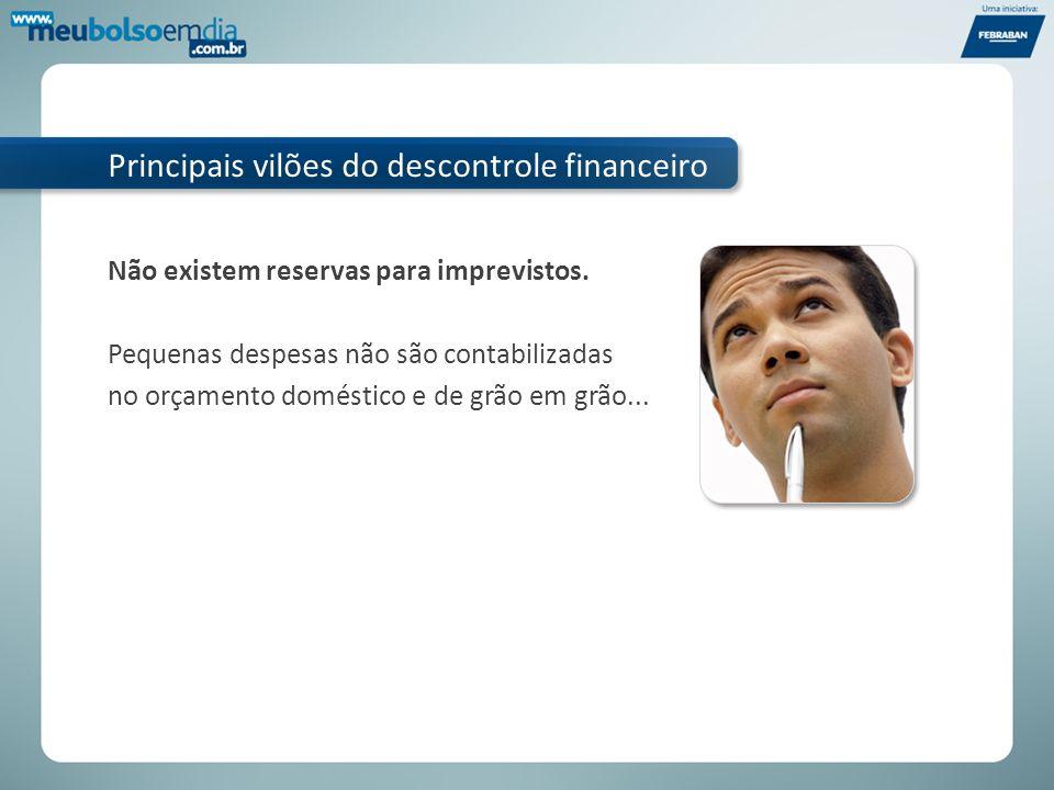 Principais vilões do descontrole financeiro