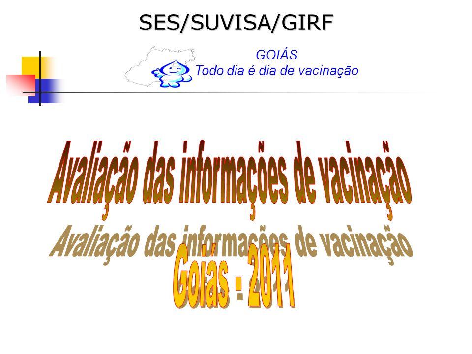 Avaliação das informações de vacinação Goiás - 2011