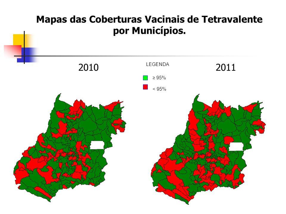 Mapas das Coberturas Vacinais de Tetravalente por Municípios.