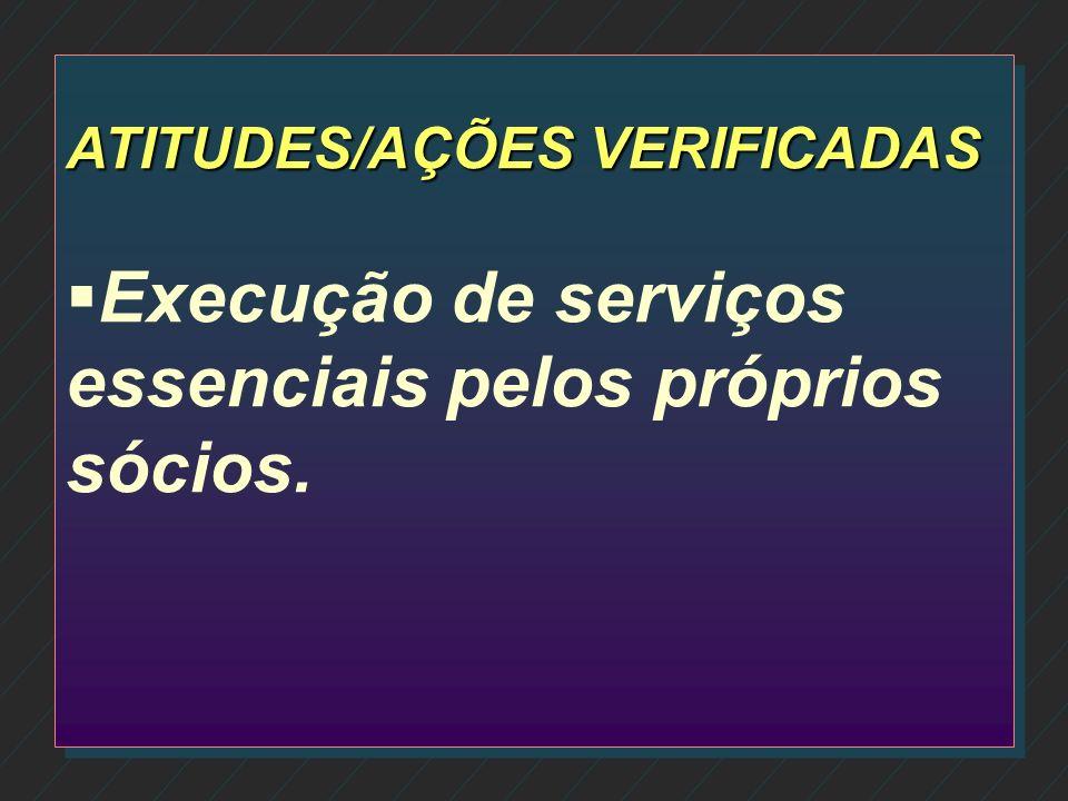 Execução de serviços essenciais pelos próprios sócios.
