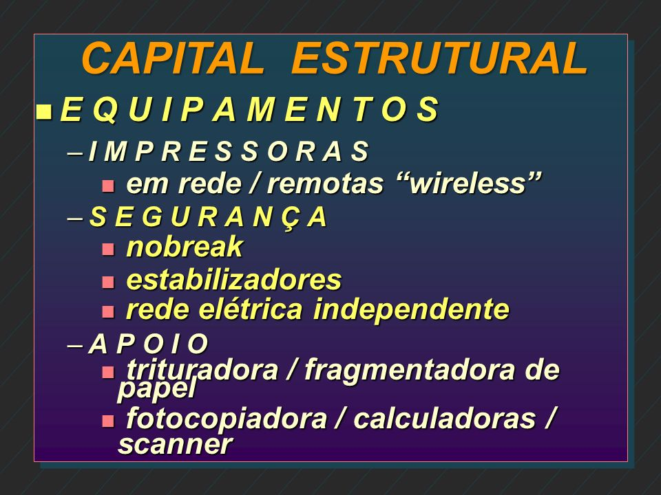 CAPITAL ESTRUTURAL E Q U I P A M E N T O S