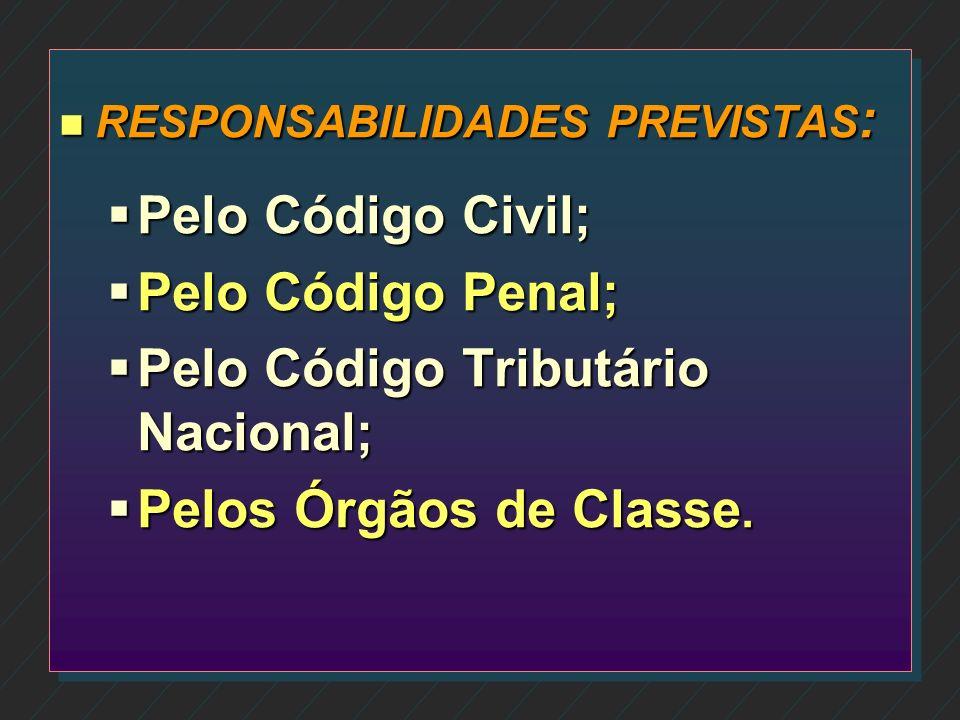 Pelo Código Tributário Nacional; Pelos Órgãos de Classe.