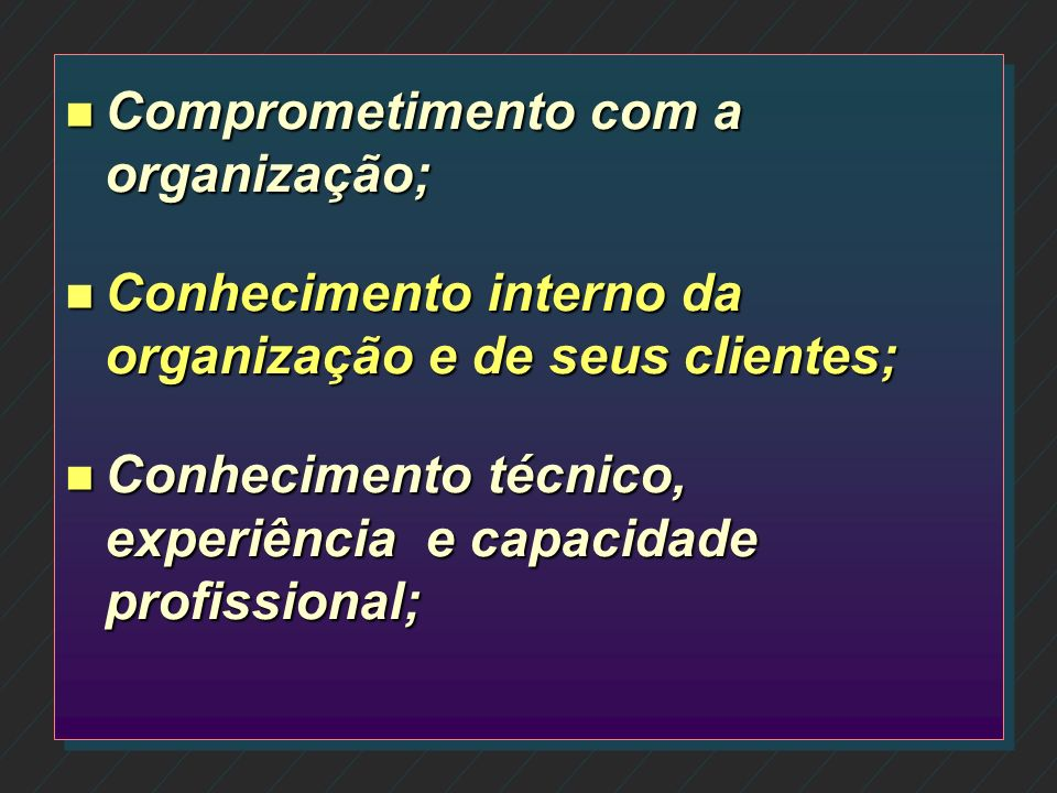 Comprometimento com a organização;