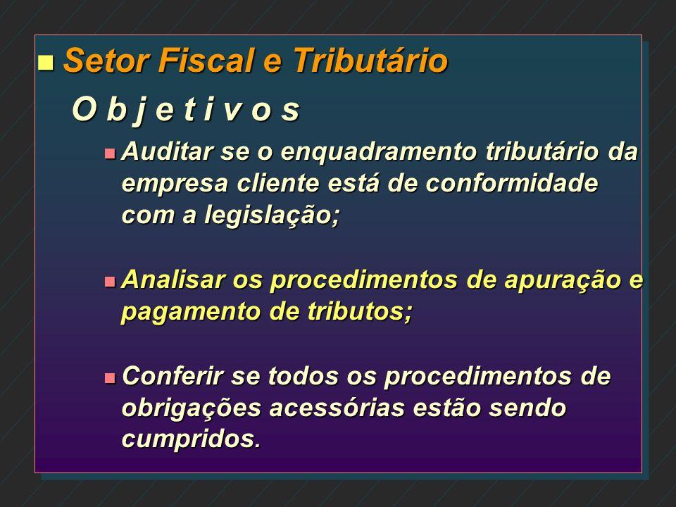 Setor Fiscal e Tributário O b j e t i v o s