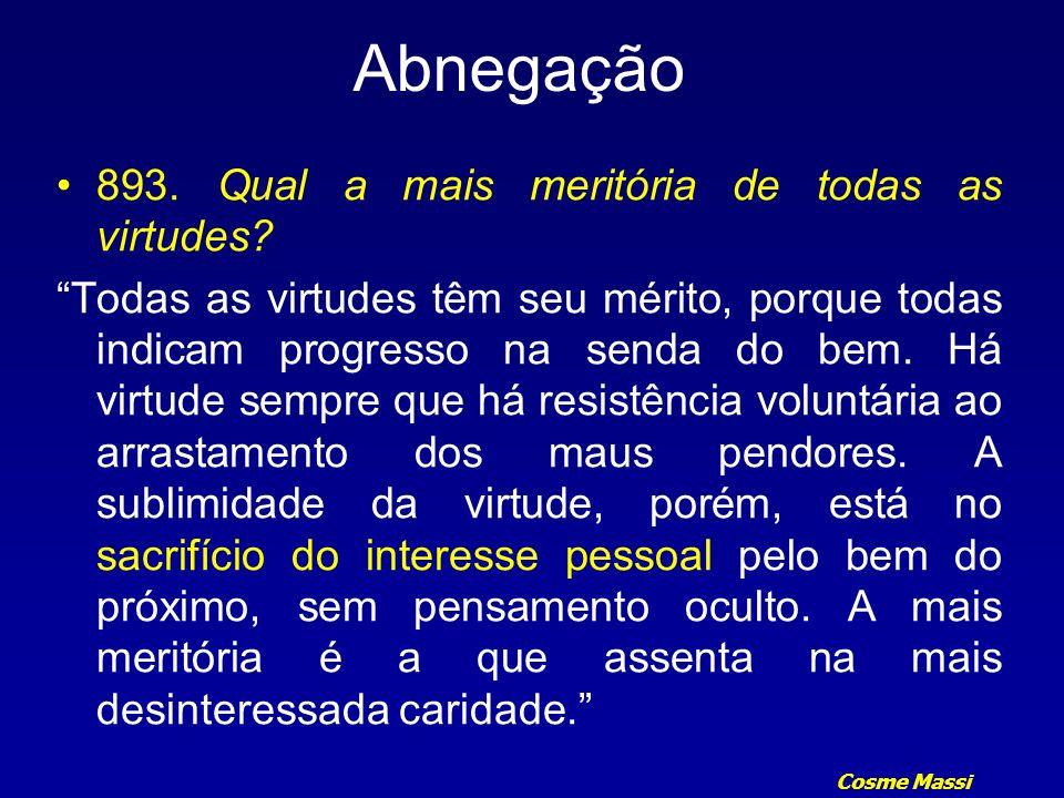 Abnegação 893. Qual a mais meritória de todas as virtudes
