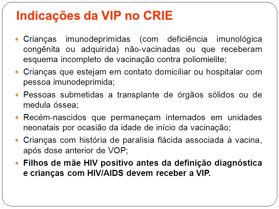 Indicações da VIP no CRIE