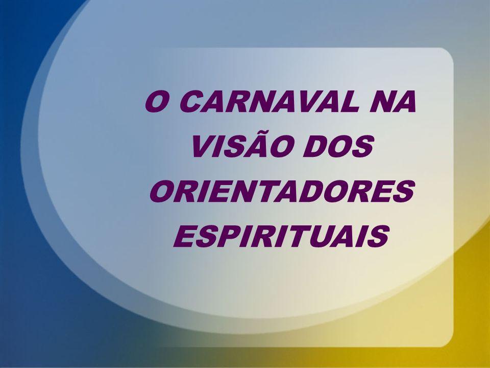 O CARNAVAL NA VISÃO DOS ORIENTADORES