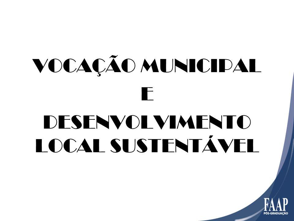 VOCAÇÃO MUNICIPAL E DESENVOLVIMENTO LOCAL SUSTENTÁVEL