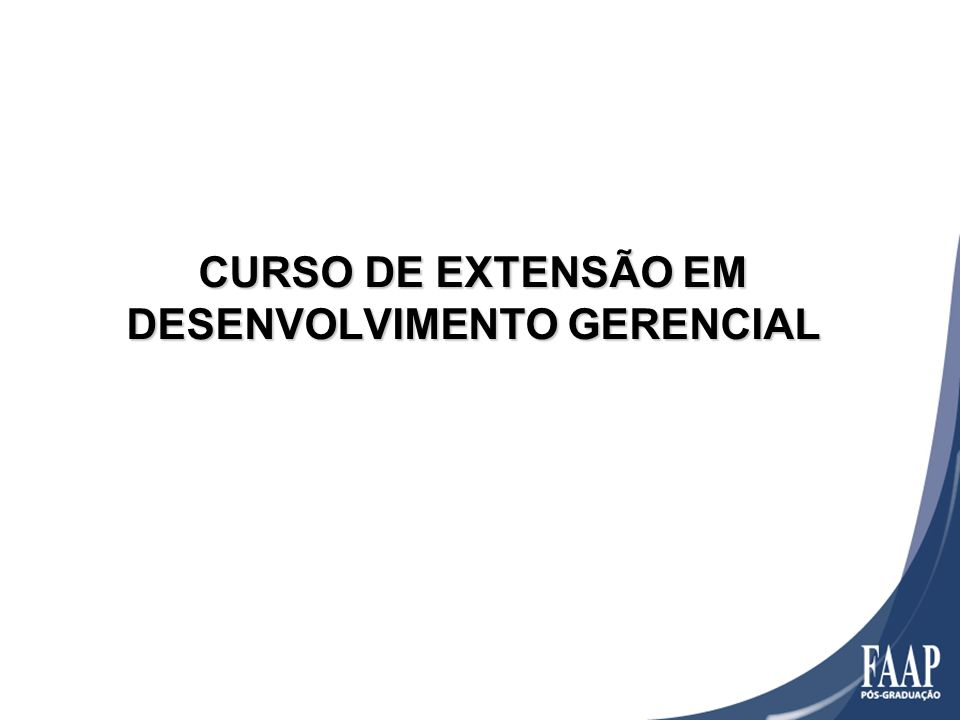 CURSO DE EXTENSÃO EM DESENVOLVIMENTO GERENCIAL