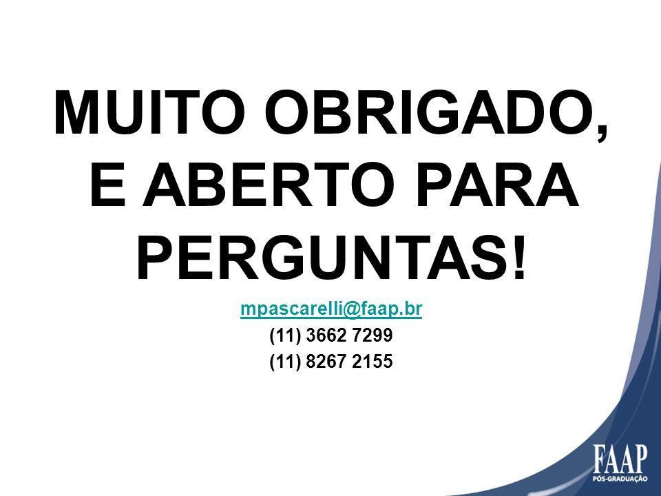 MUITO OBRIGADO, E ABERTO PARA PERGUNTAS!