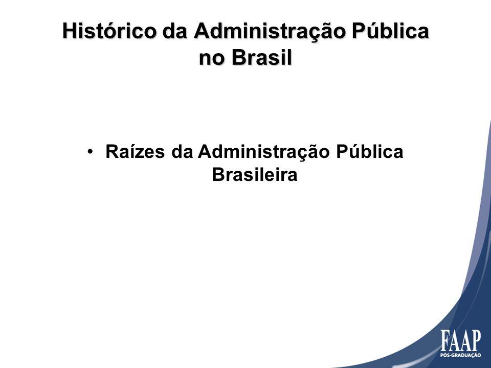 Histórico da Administração Pública no Brasil