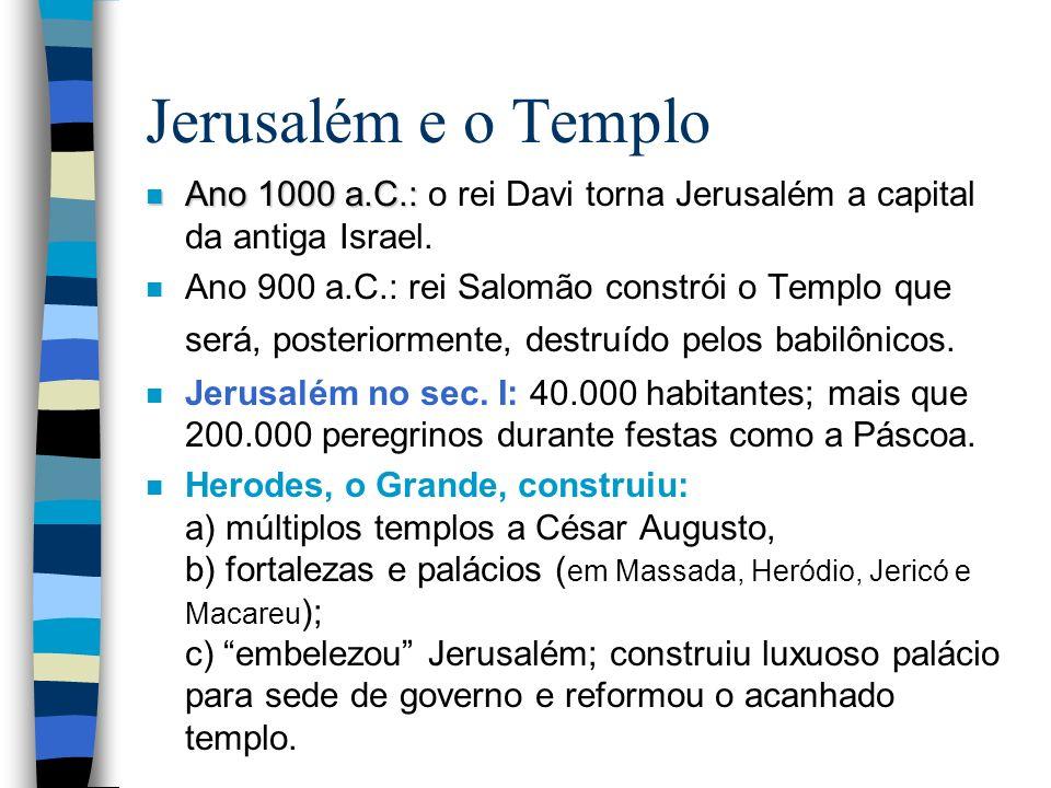 Jerusalém e o Templo Ano 1000 a.C.: o rei Davi torna Jerusalém a capital da antiga Israel.