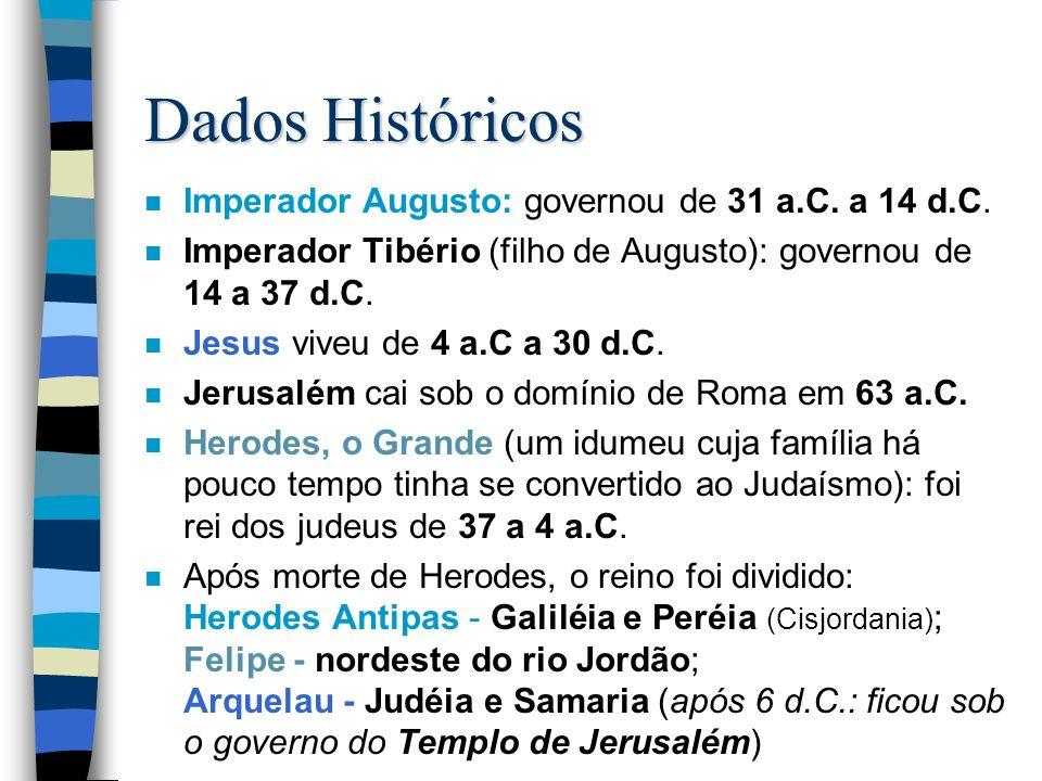 Dados Históricos Imperador Augusto: governou de 31 a.C. a 14 d.C.