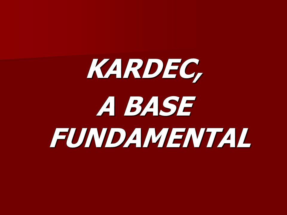 KARDEC, A BASE FUNDAMENTAL