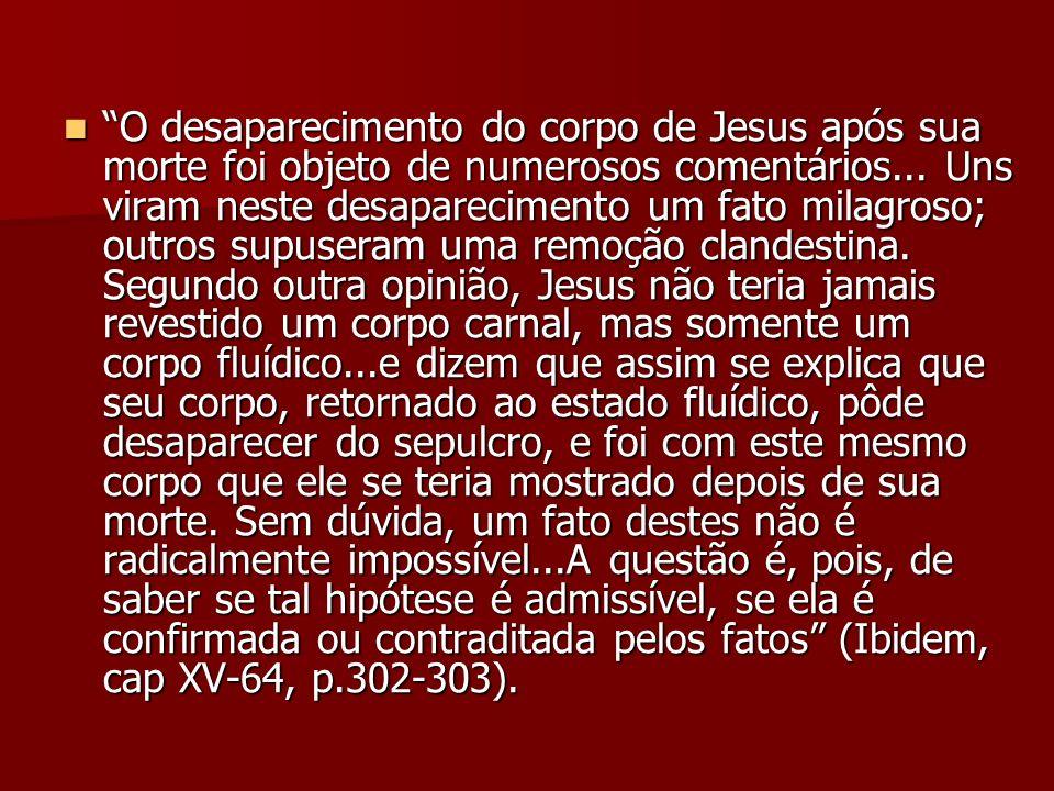 O desaparecimento do corpo de Jesus após sua morte foi objeto de numerosos comentários...