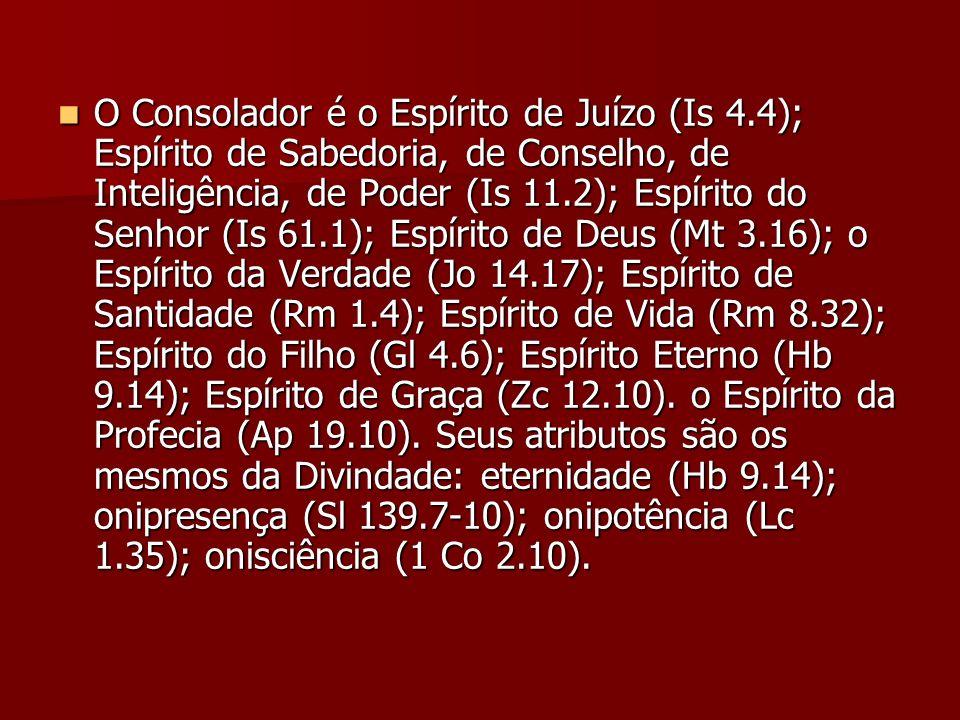 O Consolador é o Espírito de Juízo (Is 4