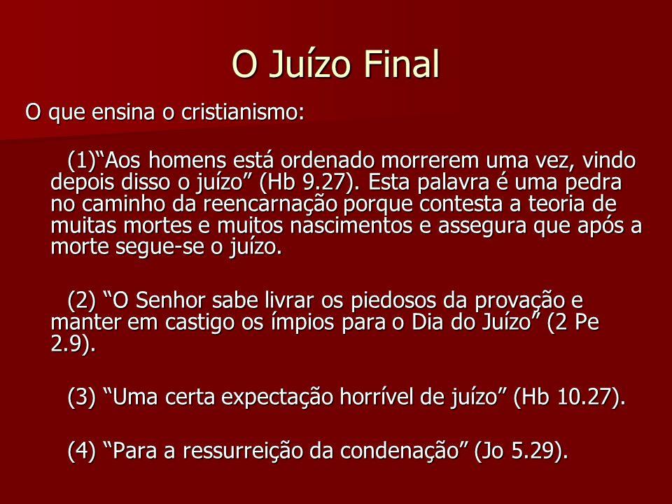 O Juízo Final O que ensina o cristianismo: