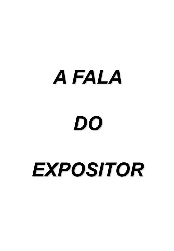 A FALA DO EXPOSITOR