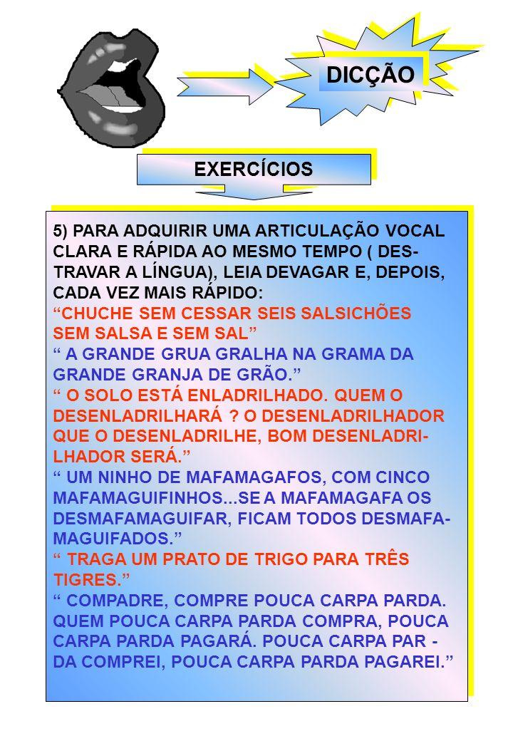 DICÇÃO EXERCÍCIOS 5) PARA ADQUIRIR UMA ARTICULAÇÃO VOCAL