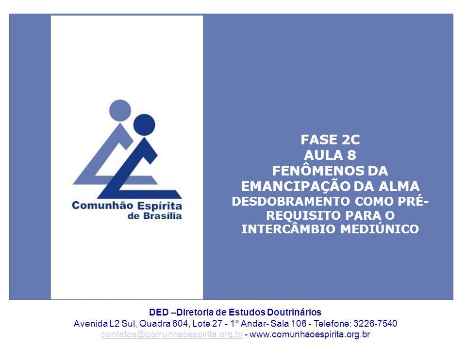 FASE 2C AULA 8 FENÔMENOS DA EMANCIPAÇÃO DA ALMA