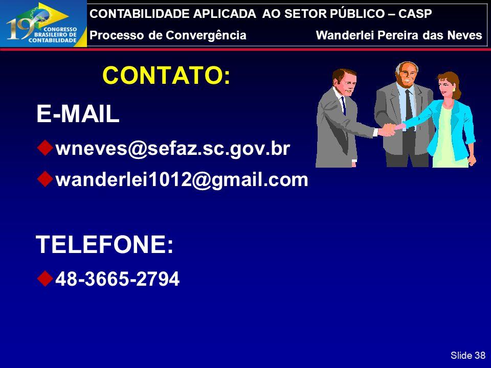 E-MAIL TELEFONE: CONTATO: wneves@sefaz.sc.gov.br