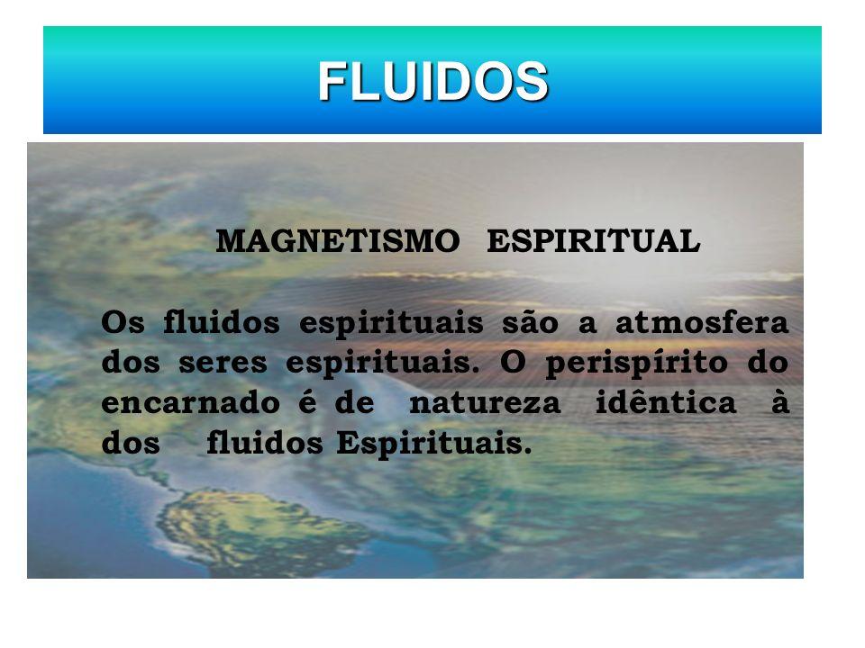 FLUIDOS MAGNETISMO ESPIRITUAL