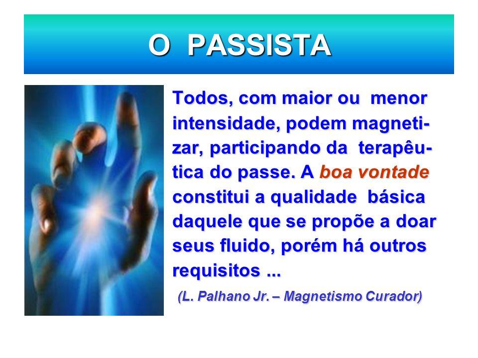 O PASSISTA Todos, com maior ou menor intensidade, podem magneti-