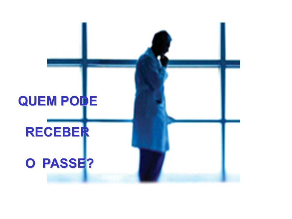 QUEM PODE RECEBER O PASSE