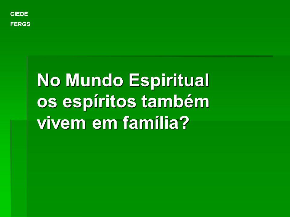 No Mundo Espiritual os espíritos também vivem em família