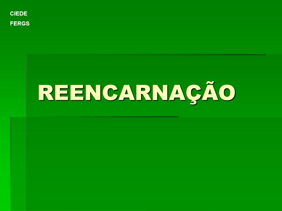 CIEDE FERGS REENCARNAÇÃO