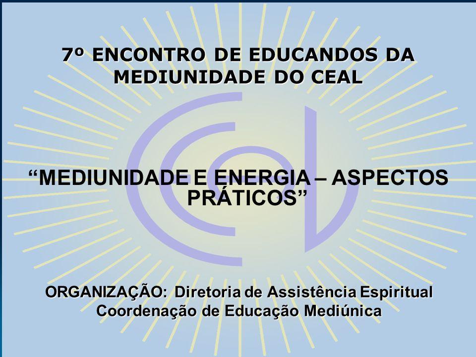 7º ENCONTRO DE EDUCANDOS DA MEDIUNIDADE DO CEAL