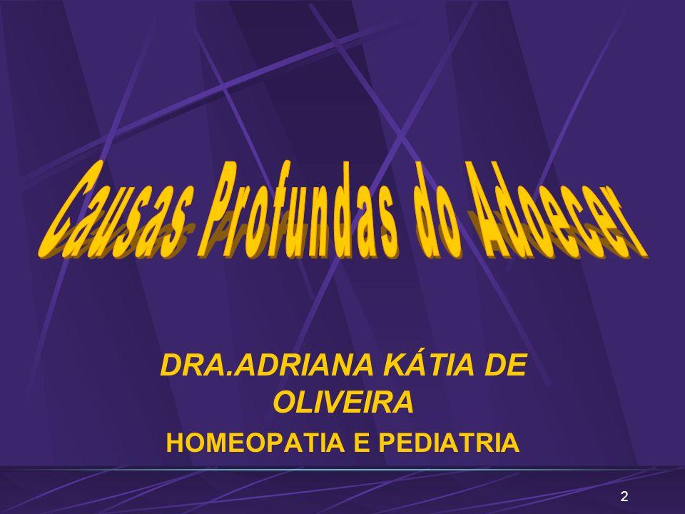 DRA.ADRIANA KÁTIA DE OLIVEIRA HOMEOPATIA E PEDIATRIA