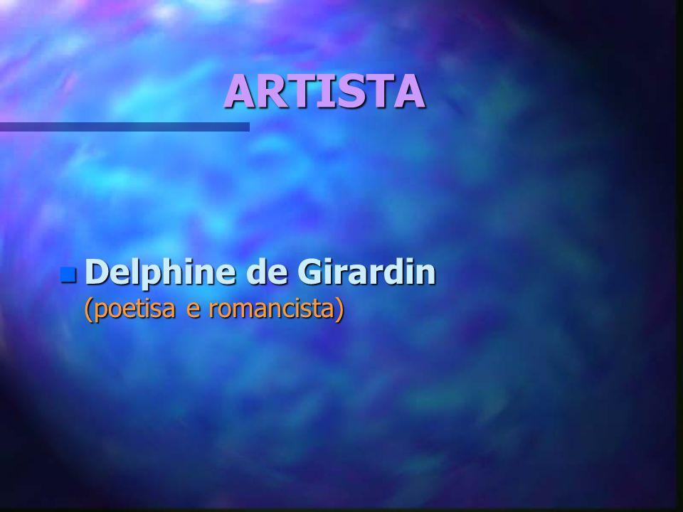 ARTISTA Delphine de Girardin (poetisa e romancista)