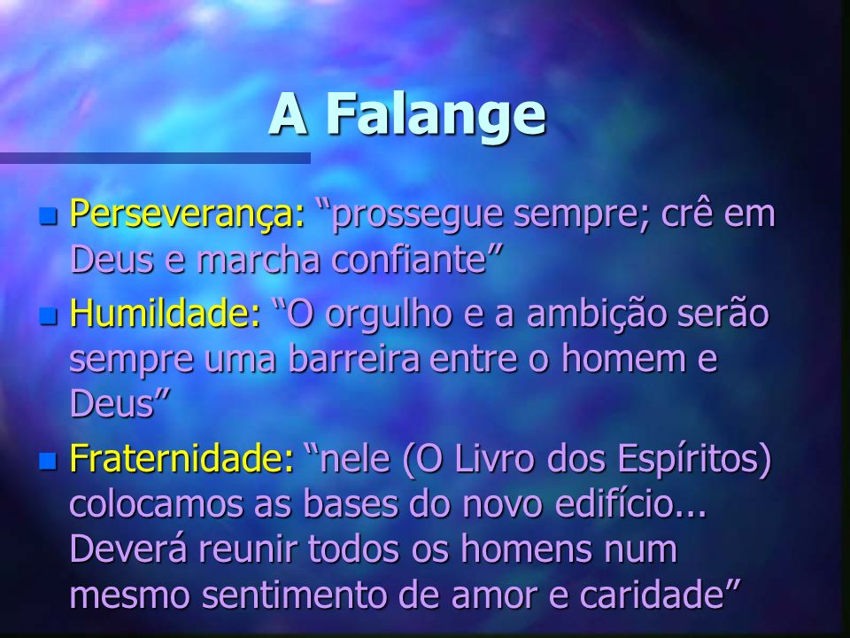 A Falange Perseverança: prossegue sempre; crê em Deus e marcha confiante