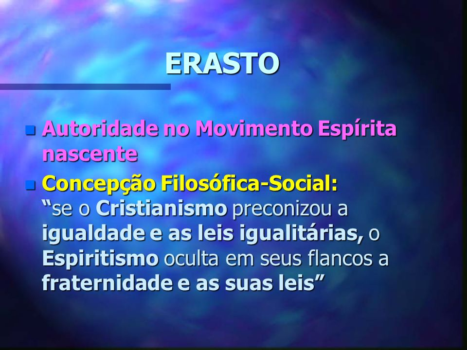 ERASTO Autoridade no Movimento Espírita nascente