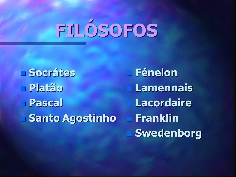 FILÓSOFOS Socrátes Platão Pascal Santo Agostinho Fénelon Lamennais