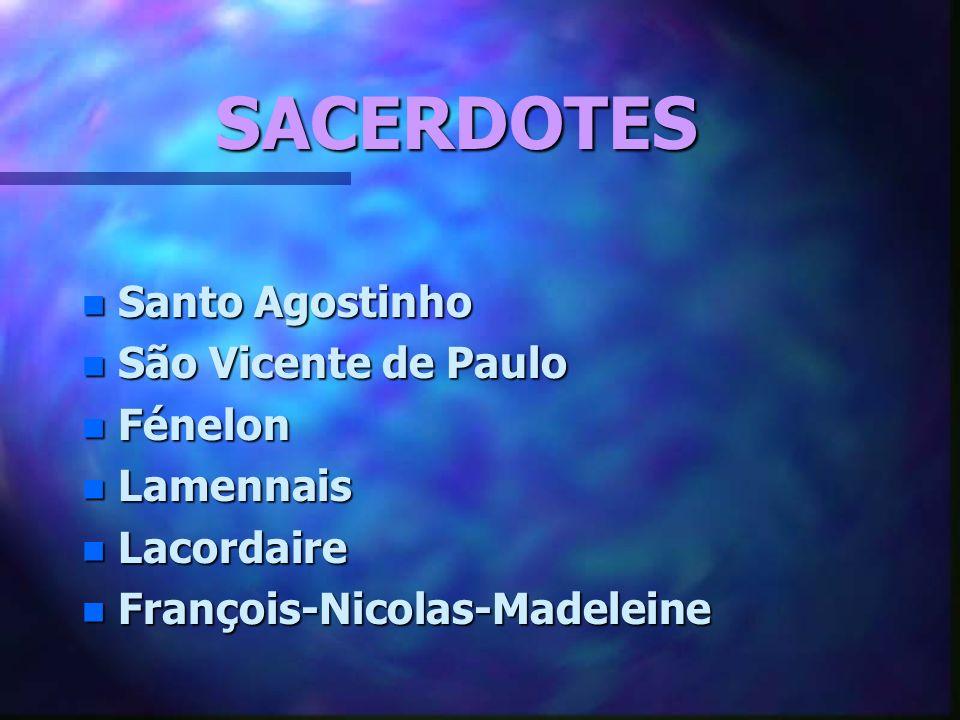 SACERDOTES Santo Agostinho São Vicente de Paulo Fénelon Lamennais