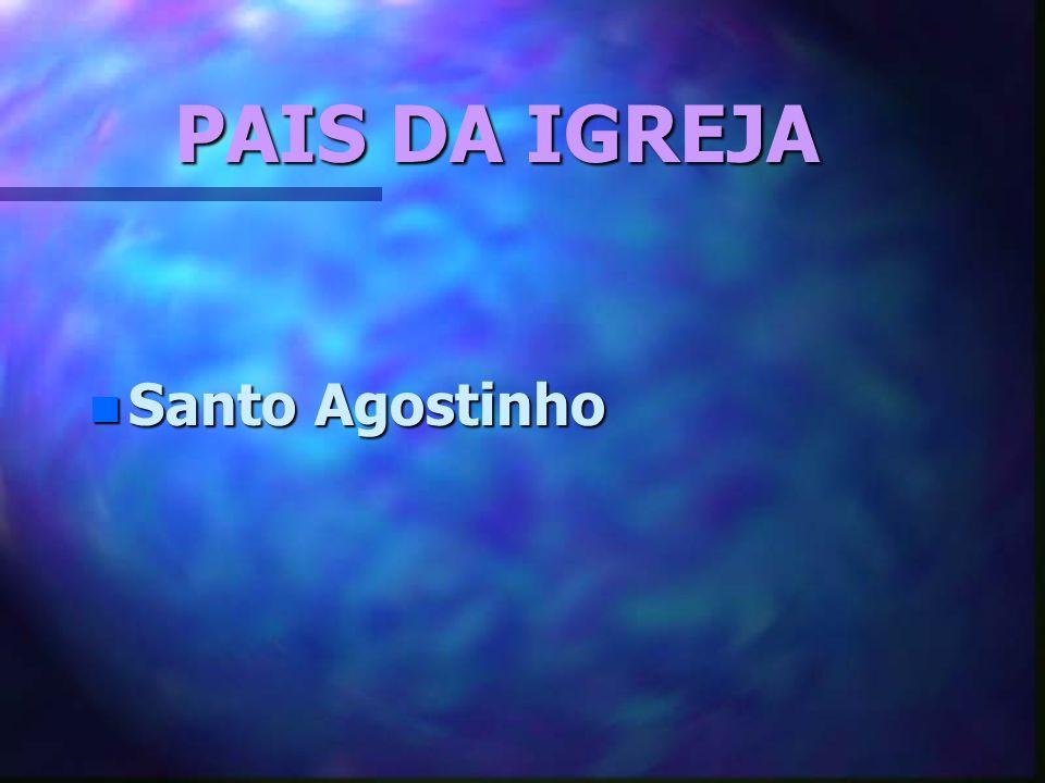 PAIS DA IGREJA Santo Agostinho