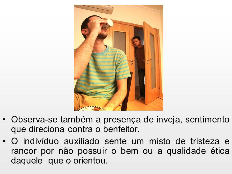 Observa-se também a presença de inveja, sentimento que direciona contra o benfeitor.
