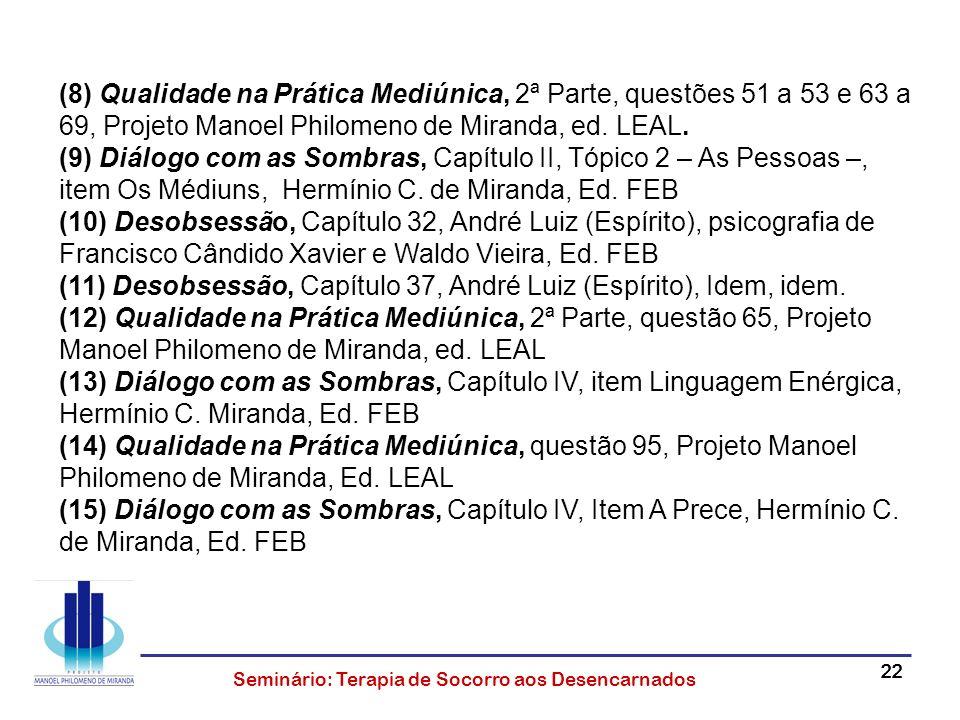 (8) Qualidade na Prática Mediúnica, 2ª Parte, questões 51 a 53 e 63 a 69, Projeto Manoel Philomeno de Miranda, ed. LEAL.