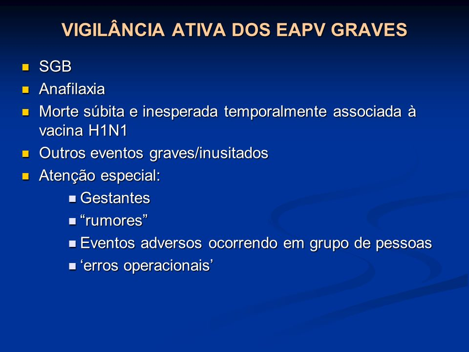 VIGILÂNCIA ATIVA DOS EAPV GRAVES