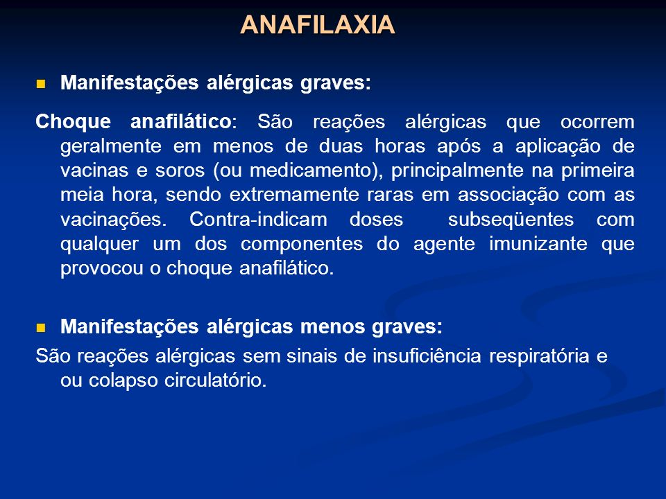 ANAFILAXIA Manifestações alérgicas graves: