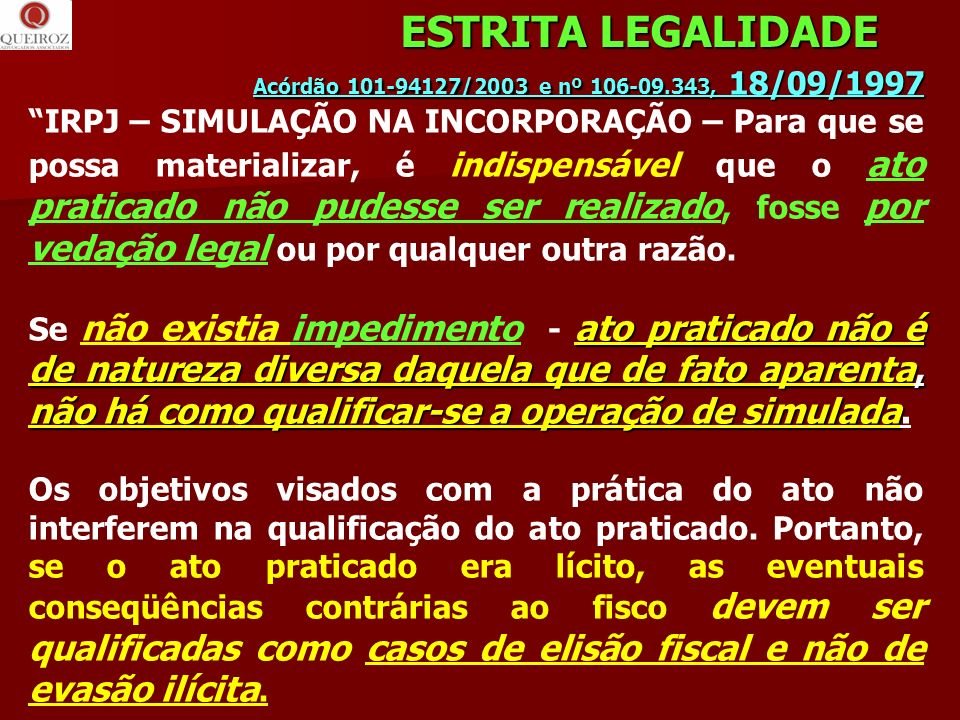 ESTRITA LEGALIDADE Acórdão 101-94127/2003 e nº 106-09.343, 18/09/1997.