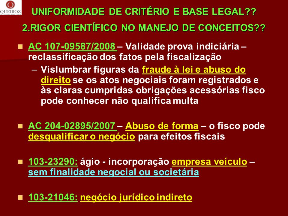 UNIFORMIDADE DE CRITÉRIO E BASE LEGAL. 2