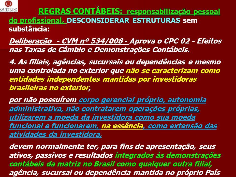 REGRAS CONTÁBEIS: responsabilização pessoal do profissional, DESCONSIDERAR ESTRUTURAS sem substância: