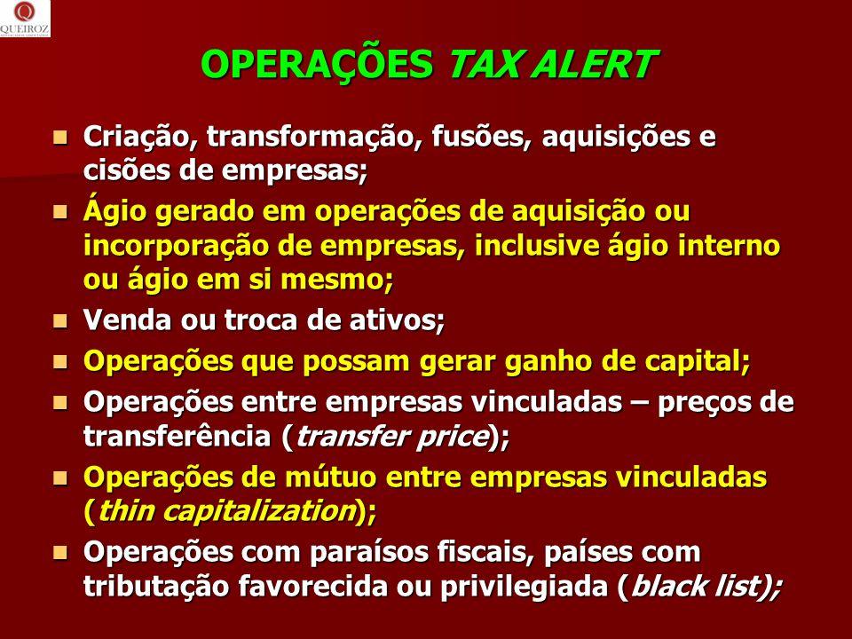 OPERAÇÕES TAX ALERT Criação, transformação, fusões, aquisições e cisões de empresas;